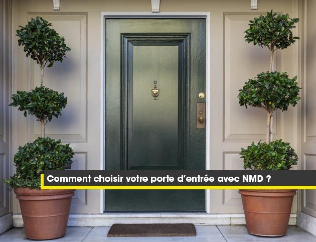 Comment choisir votre porte d'entrée avec NMD ?